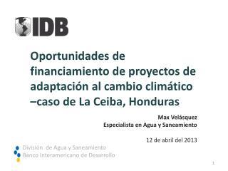 Oportunidades de financiamiento de proyectos de adaptaci�n al cambio clim�tico