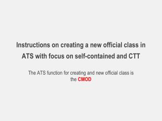 Instructions on creating a new official class in ATS with focus on self-contained and CTT
