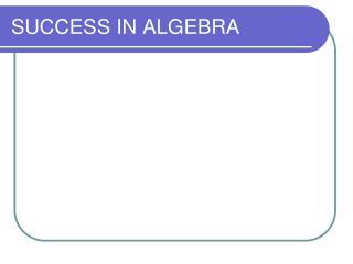 SUCCESS IN ALGEBRA