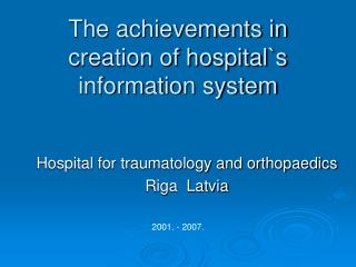 The achievements in creation of hospital`s information system