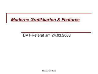 Moderne Grafikkarten & Features
