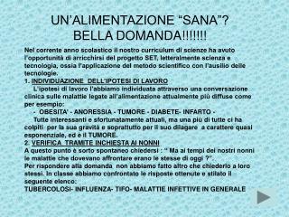 """UN'ALIMENTAZIONE """"SANA""""? BELLA DOMANDA!!!!!!!"""