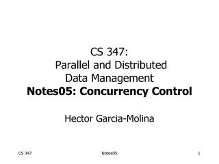 CS 347:  Parallel and Distributed Data Management Notes05: Concurrency Control