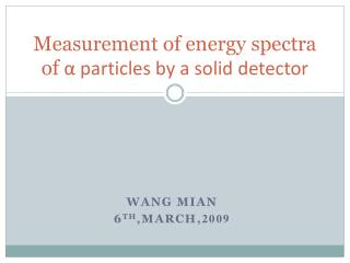 Measurement of energy spectra of  α  particles by a solid detector