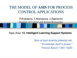 Topic Area:  12. Intelligent Learning Support Systems Nom et ipsa scientia potestas est.
