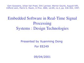 Embedded Software in Real-Time Signal Processing Systems : Design Technologies