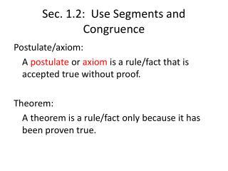 Sec. 1.2:  Use Segments and Congruence