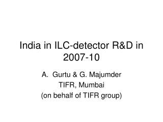 India in ILC-detector R&D in 2007-10