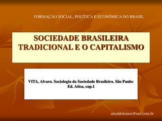 SOCIEDADE BRASILEIRA TRADICIONAL E O CAPITALISMO