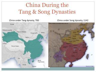 China During the  Tang & Song Dynasties