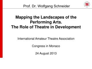 Mapping the Landscapes of the Performing Arts. The Role of Theatre in Development