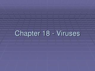 Chapter 18 - Viruses