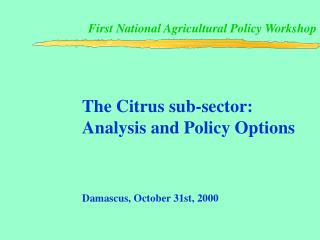 First National Agricultural Policy Workshop