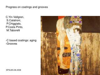 Progress on coatings and grooves C.Yin-Vallgren,  S.Calatroni,  P.Chiggiato,  P.Costa Pinto,