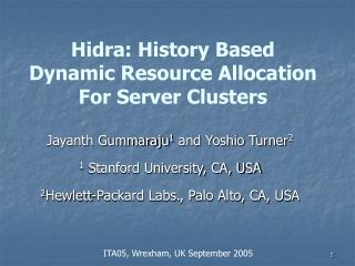 Hidra: History Based Dynamic Resource Allocation For Server Clusters