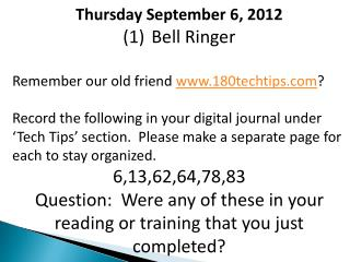 Thursday September 6,  2012 Bell Ringer Remember our old friend  180techtips ?