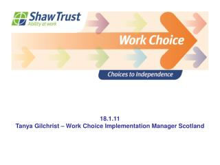 18.1.11 Tanya Gilchrist – Work Choice Implementation Manager Scotland