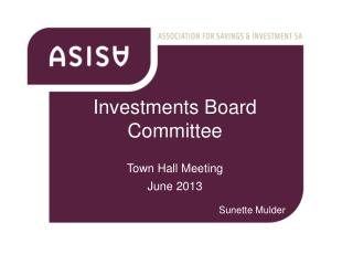 Investments Board Committee Town Hall Meeting June 2013