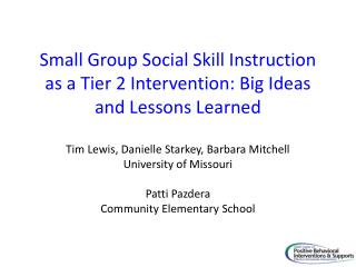 Small Group Social Skill Instruction as a Tier 2 Intervention: Big Ideas and Lessons Learned