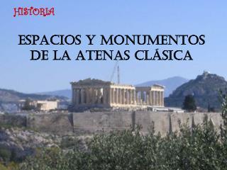 EspacioS y monumentos de la Atenas clásica