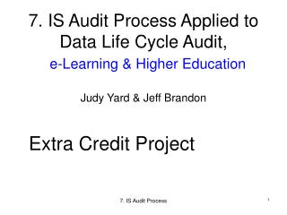 7. IS Audit Process Applied to Data Life Cycle Audit,  e-Learning & Higher Education