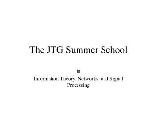 The JTG Summer School