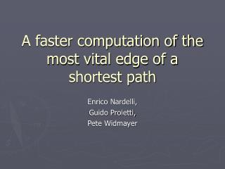 A faster computation of the most vital edge of a shortest path