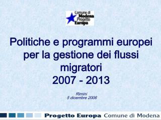 Politiche e programmi europei per la gestione dei flussi migratori 2007 - 2013