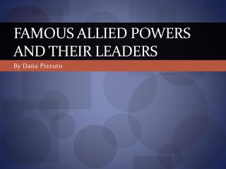 Famous Allied  Powers and their leaders