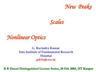 New  Peaks             Scales  Nonlinear Optics