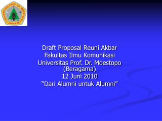 Draft Proposal Reuni Akbar  Fakultas Ilmu Komunikasi  Universitas Prof. Dr. Moestopo (Beragama)
