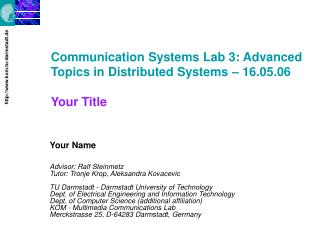 Communication Systems Lab 3: Advanced Topics in Distributed Systems – 16.05.06 Your Title