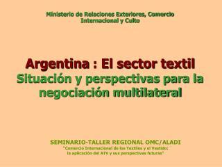 Argentina  :  El sector textil Situación y perspectivas para la negociación multilateral