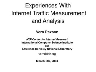 Experiences With  Internet Traffic Measurement and Analysis