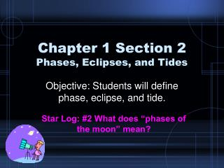 Chapter 1 Section 2 Phases, Eclipses, and Tides