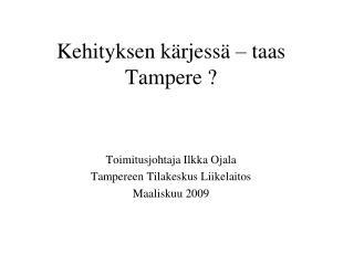 Kehityksen kärjessä – taas Tampere ?