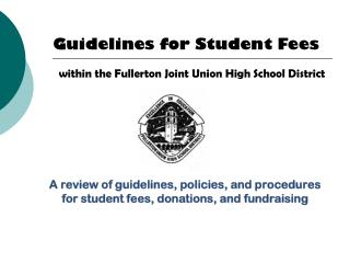 A review of guidelines, policies, and procedures for student fees, donations, and fundraising