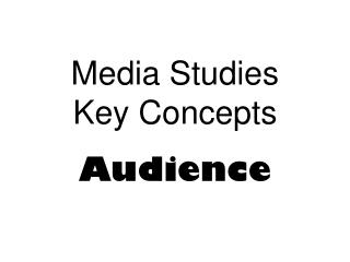 Media Studies  Key Concepts