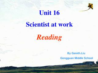 Unit 16  Scientist at work Reading