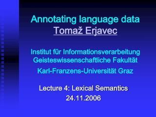 Lecture 4: Lexical Semantics 24 . 11 .2006