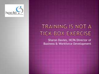 Training is not a tick box exercise