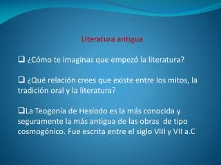Literatura antigua  ¿Cómo te imaginas que empezó la literatura?