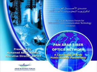 PAN ARAB FIBER OPTICS NETWORK A Case Study of Arab Public-Private Partnership