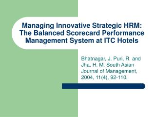 Bhatnagar, J. Puri, R. and Jha, H. M. South Asian Journal of Management, 2004, 11(4), 92-110.