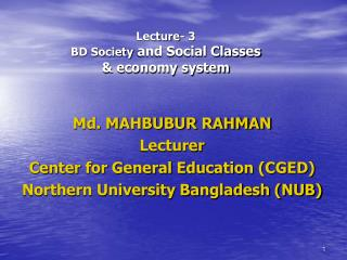 Lecture- 3 BD Society  and Social Classes & economy system