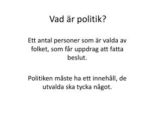 Vad �r politik?