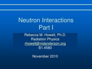 Neutron Interactions Part I
