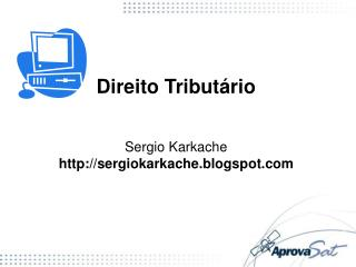 Direito Tributário Sergio Karkache sergiokarkache.blogspot
