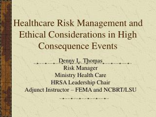 Healthcare Risk Management and Ethical Considerations in High Consequence Events