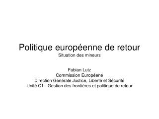 Politique europ�enne de retour Situation des mineurs
